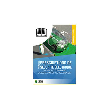 Prescriptions de sécurité électrique pour véhicules et engins ayant une source d'énergie électrique embarquée